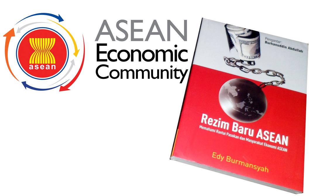 Rezim Baru ASEAN Memahami Rantai Pasokan dan Masyarakat Ekonomi ASEAN