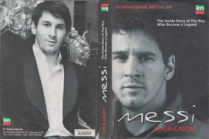 Messi (The Inside Story of The Boy Who Become A Legend)