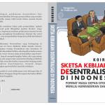 Sketsa Kebijakan Desentralisasi di Indonesia